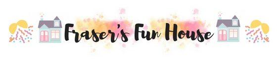 Fraser's Fun House